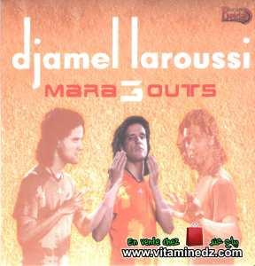 Djamel Laroussi- 3 Marabouts