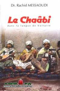 Dr. Rachid Messaoudi - Le Chaâbi Dans la langue de Voltaire