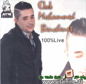 Cheb Mohammed Benchenet - 100% live