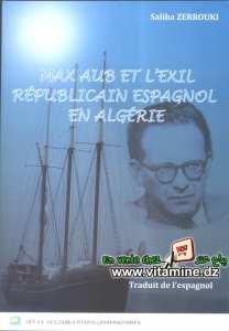 Saliha Zerrouki - Max Aub et l'Exil Républicain Espagnol en Algérie