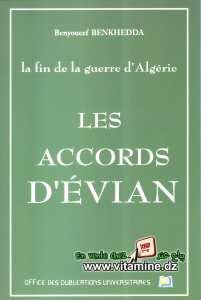 Benyoucef Benkhedda - Les Accords d'Evian