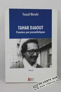 يوسف مراحي - طاهر جوات، أول خطوات الصحفية