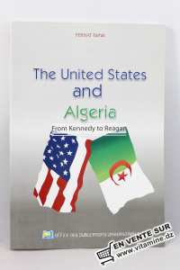 Ferhat Farhat - The United States and Algeria from Kennedy to Reagan