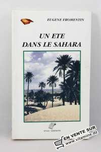 Eugène Fromentin - Un été dans le sahara