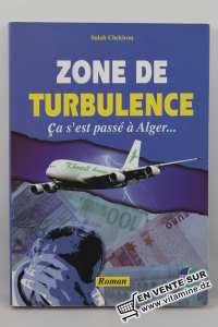 Salah Chekirou - Zone de Turbulence, ça s'est passé à Alger...