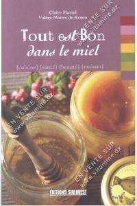 Claire Martel Valéry Maitre de Kroon - Tout est Bon Dans le miel