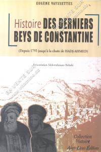 Abderrahmane Rebahi - Histoire DES DERNIERS BEYS DE CONSTANTINE.