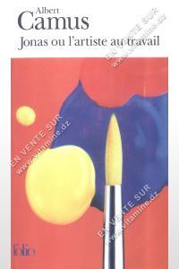 Albert Camus – Jonas ou l'artiste au travail suivi de La pierre qui pousse