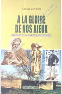 Arezki Mensous - A LA GLOIRE DE NOS AIEUX