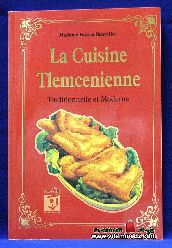 La cuisine Tlemcenienne : Traditionnelle et moderne