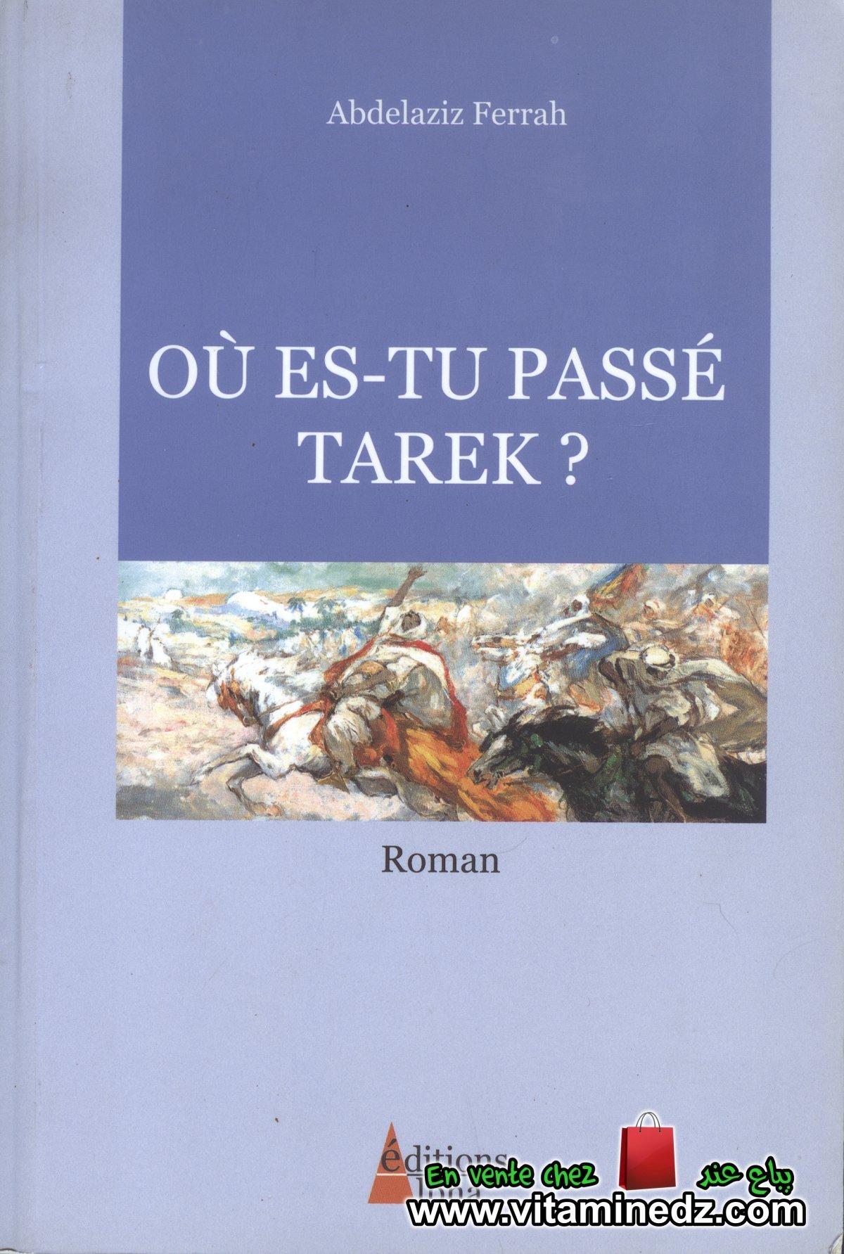 Abdel Azziz Ferrah - Où es-tu passé Tarek?