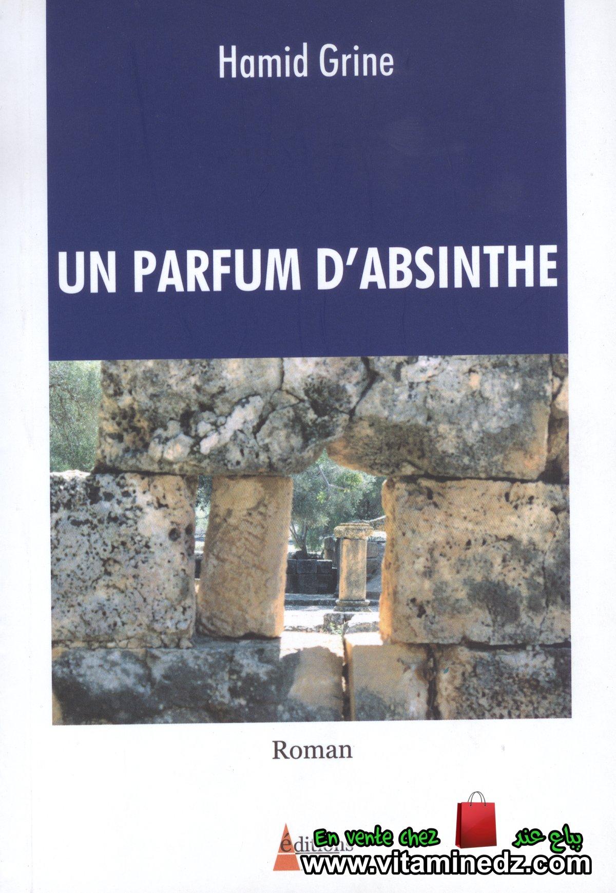 Hamid Grine - Un parfum d'absinthe
