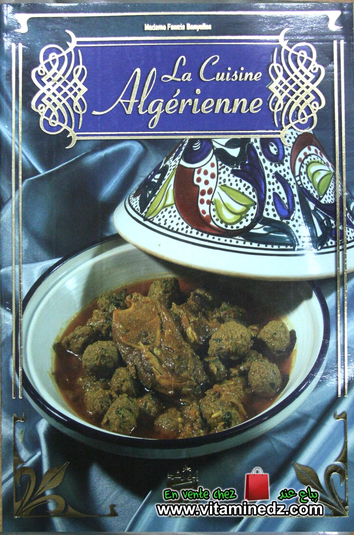 La cuisine Algérienne de Mme Fouzia Benyelles