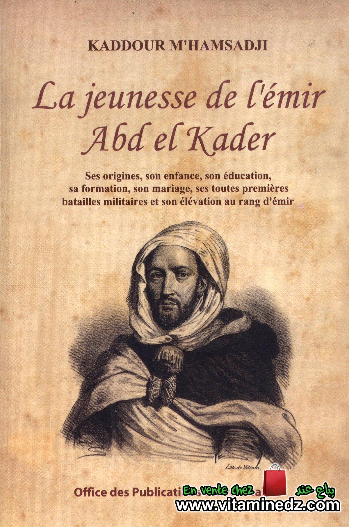 Kaddour M'Hamsadji - La jeunesse de l'émir Abd el Kader