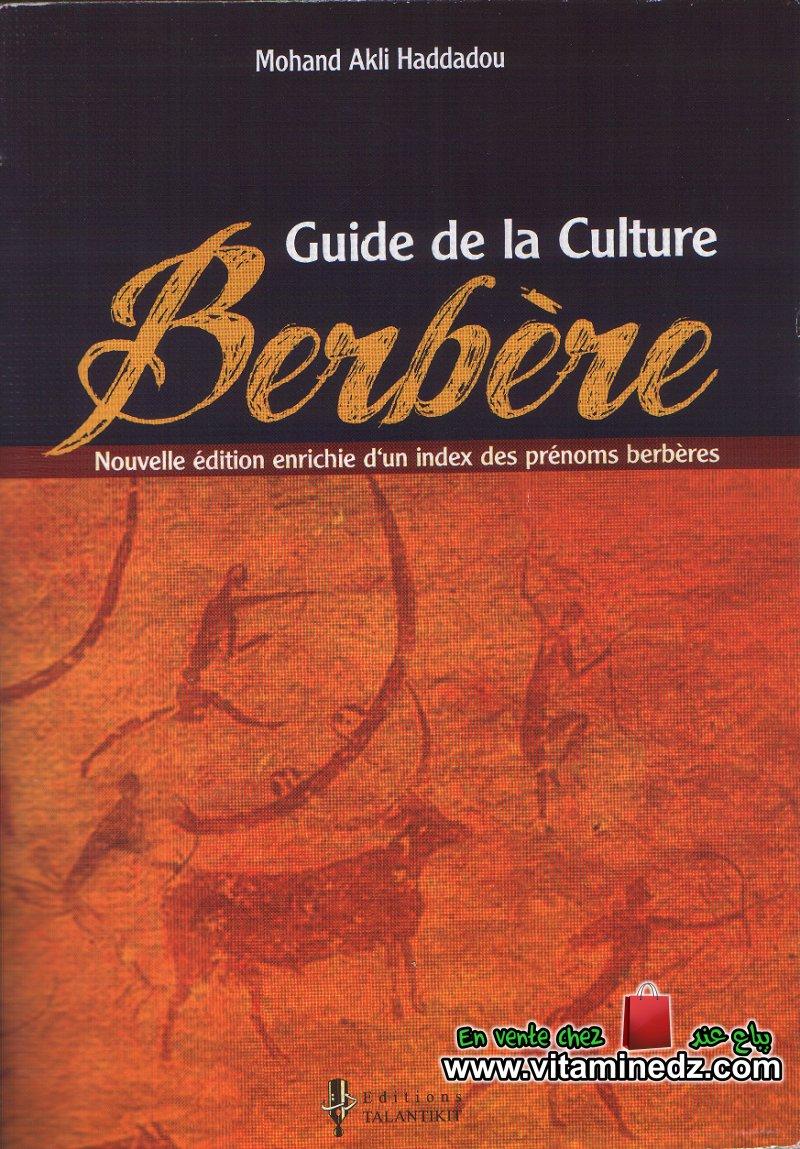 Mohand Akli Haddadou - Guide de la culture berbère (nouvelle édition enrichie d'un index des prénoms berbères)