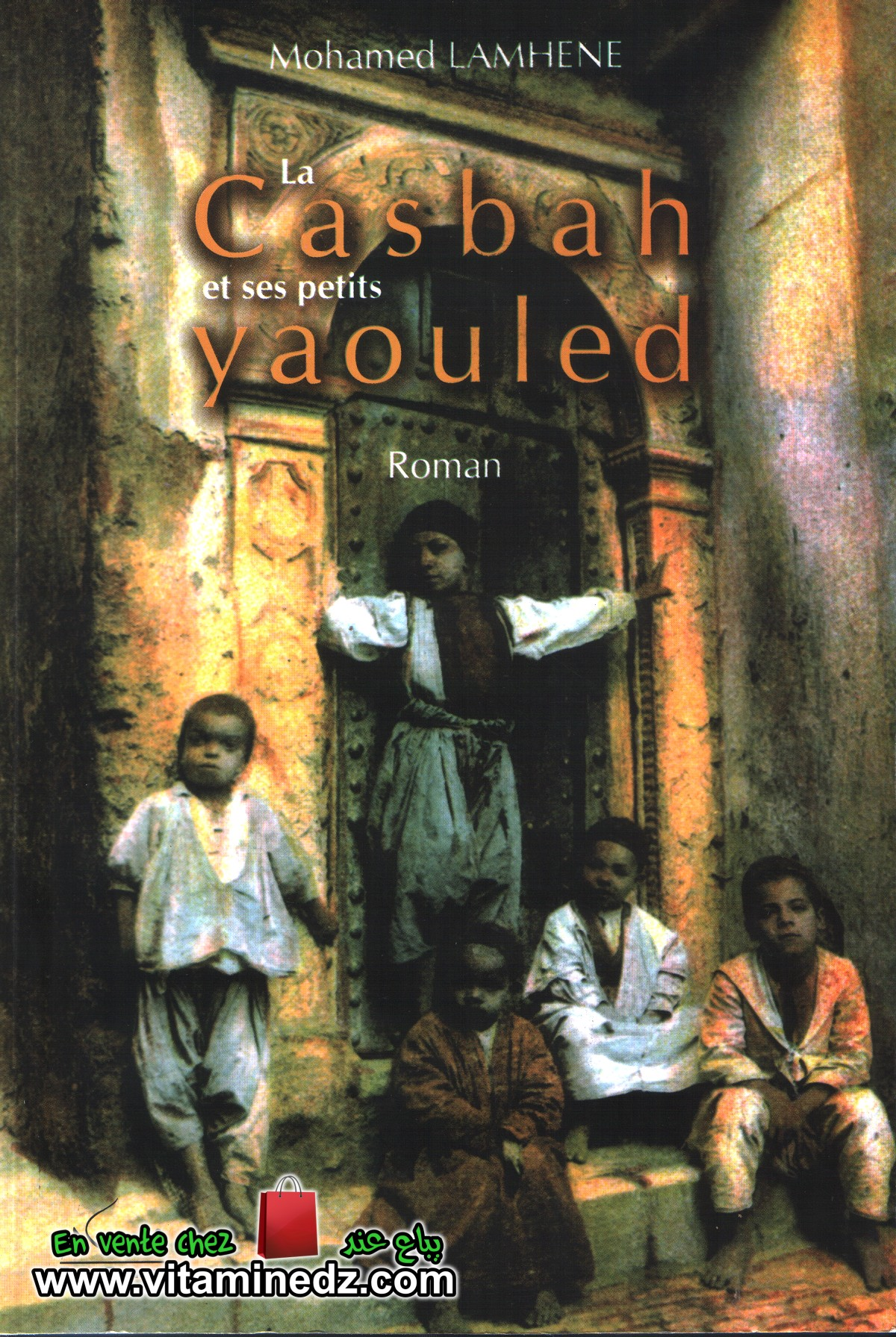 Mohamed Lamhene - La Casbah et ses petits Yaouled