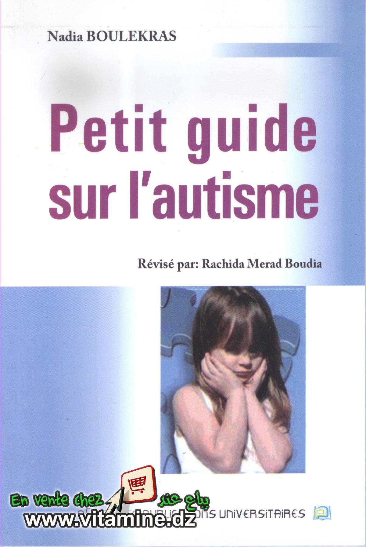 Nadia Boulekras - Petit Guide sur l'Autisme