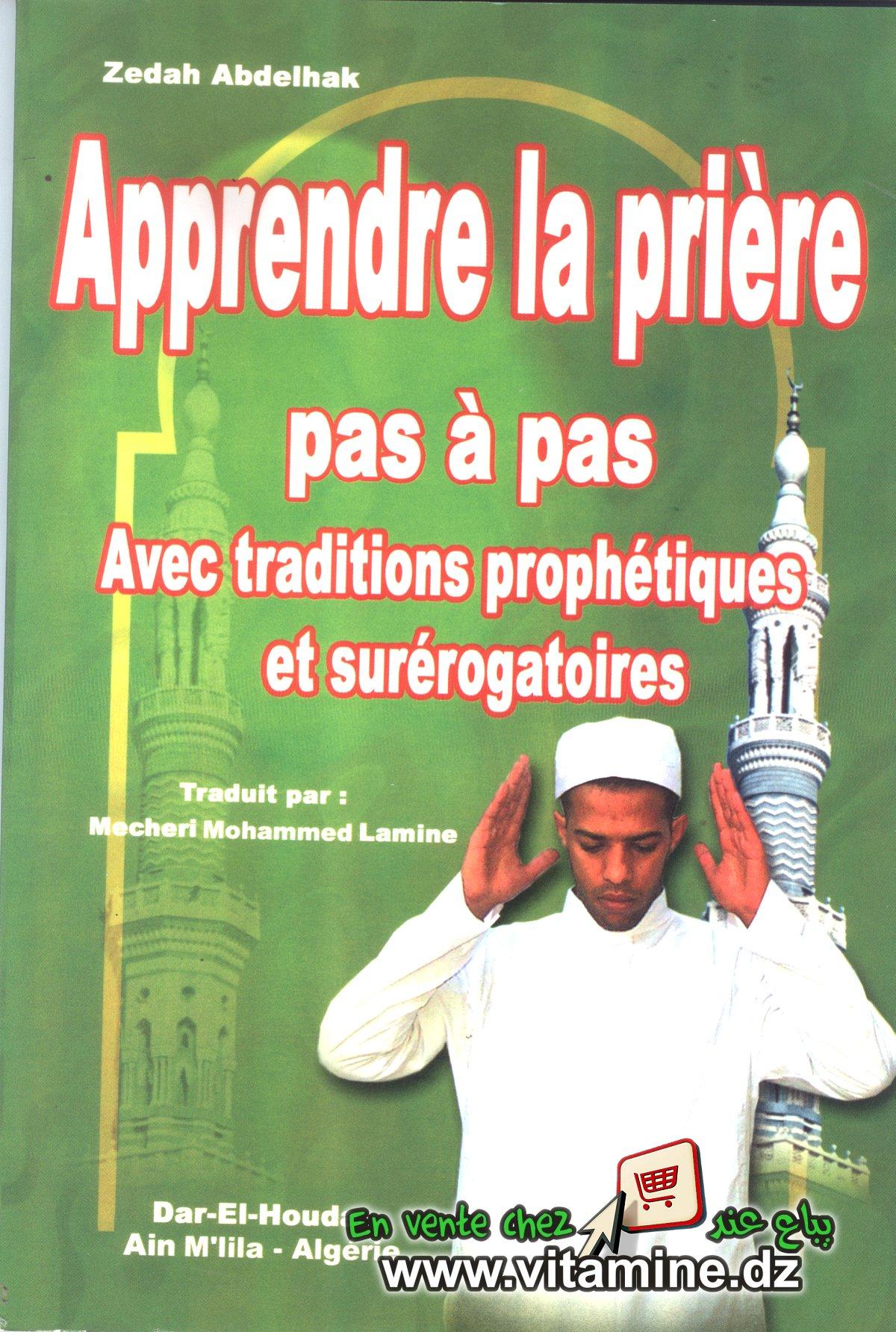 Zedah Abdelhak - Apprendre la prière pas à pas.