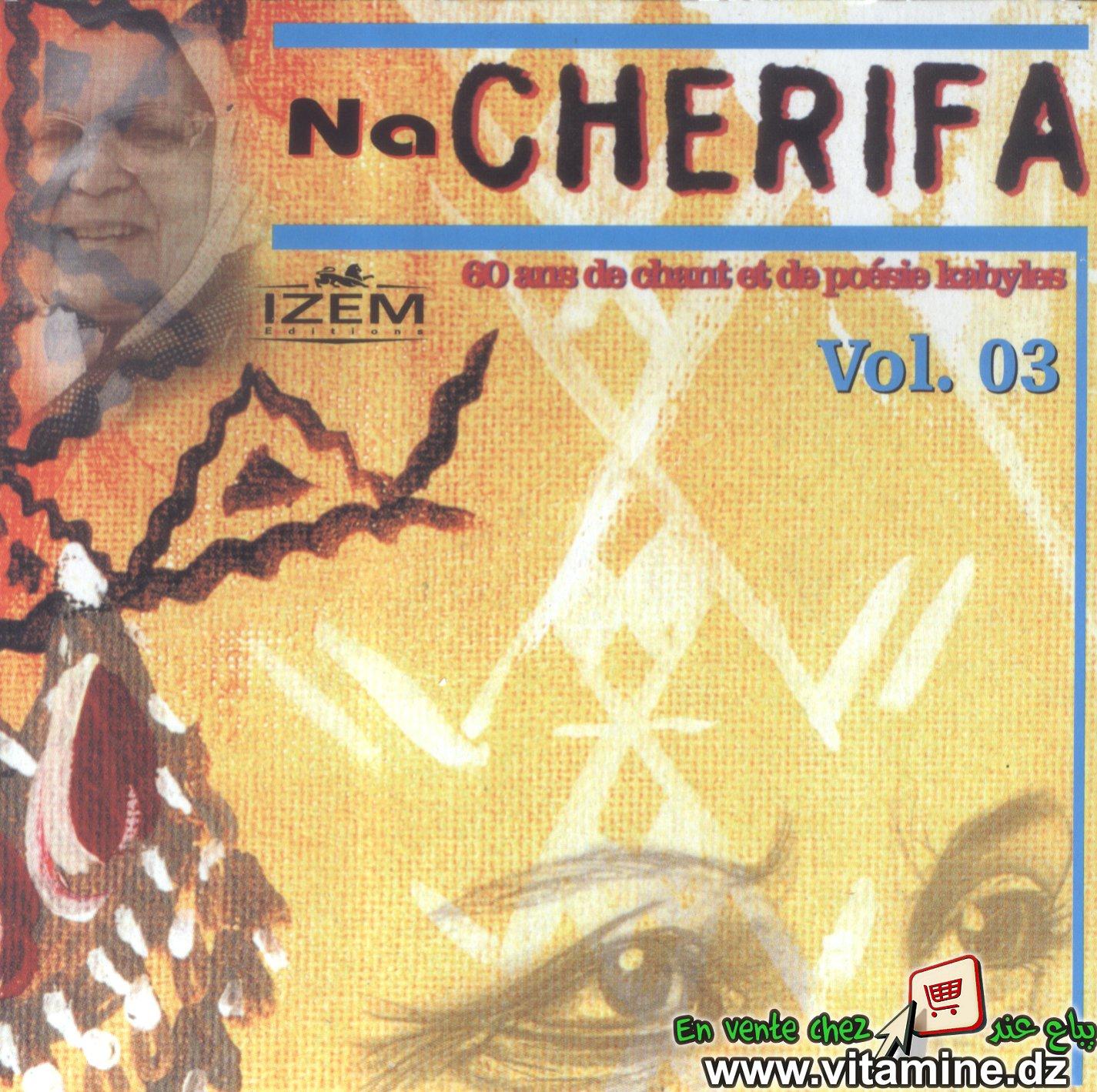 Na Cherifa - 60 ans de chants et de poésies kabyles vol 3