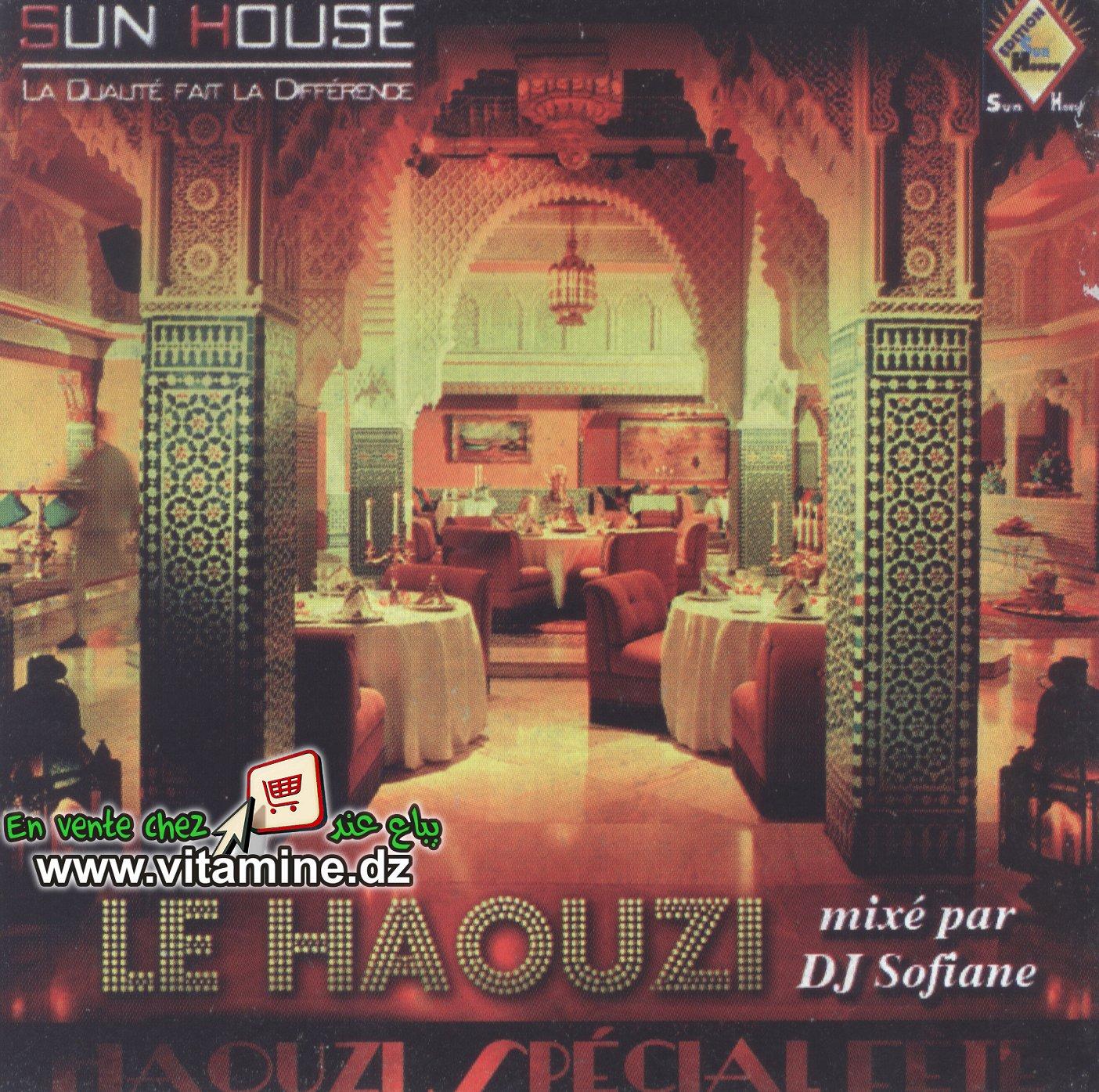 Le Haouzi - compilation mixée par DJ Sofiane