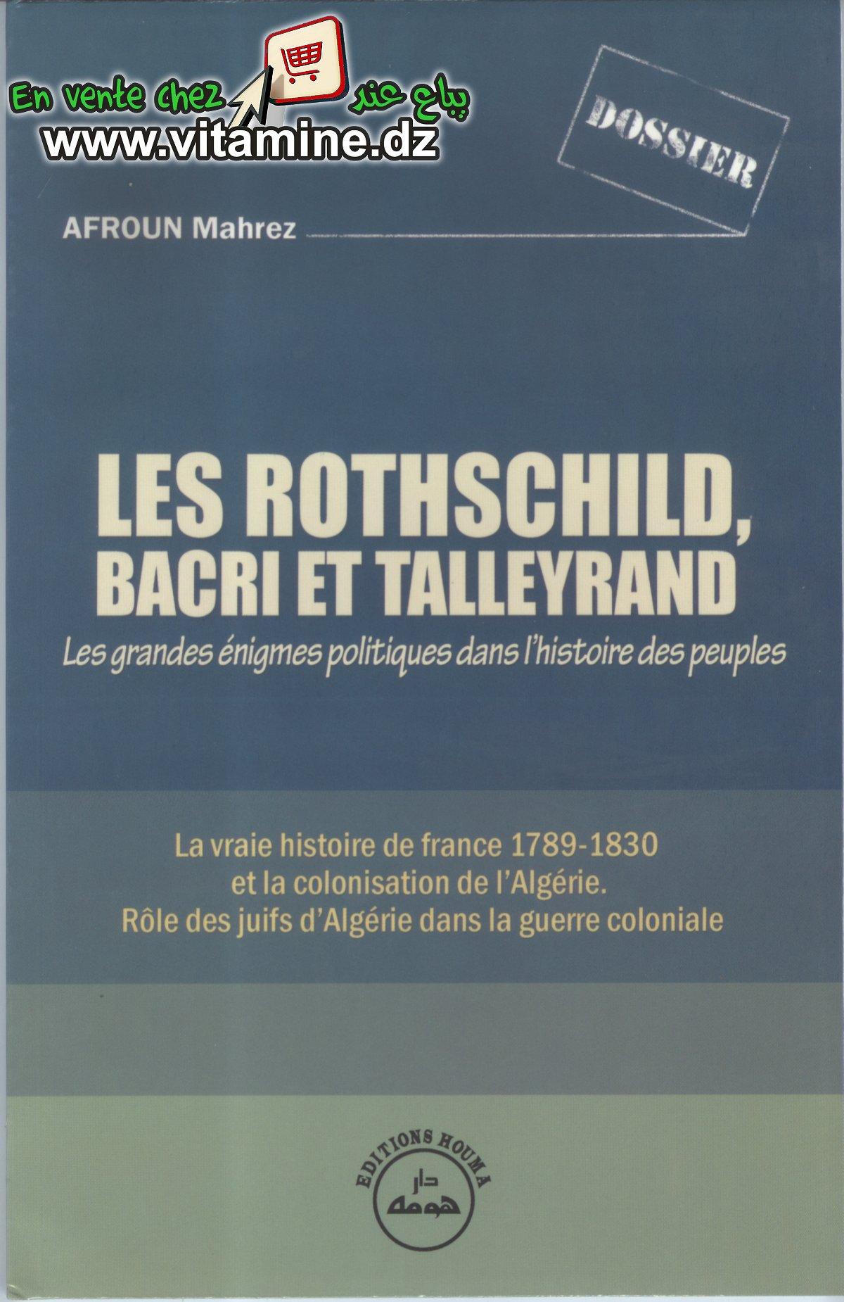 Afroun Mahrez - Les Rothschild, Bacri et Talleyrand