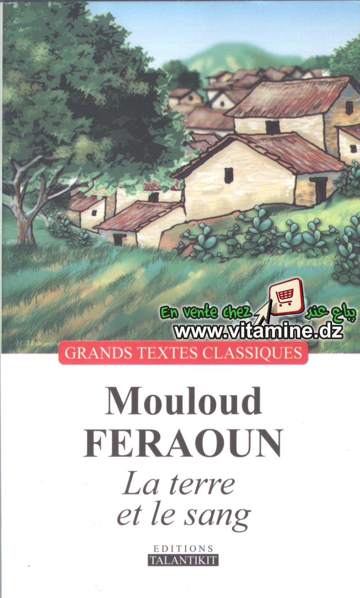 Mouloud Feraoun - La terre et le sang