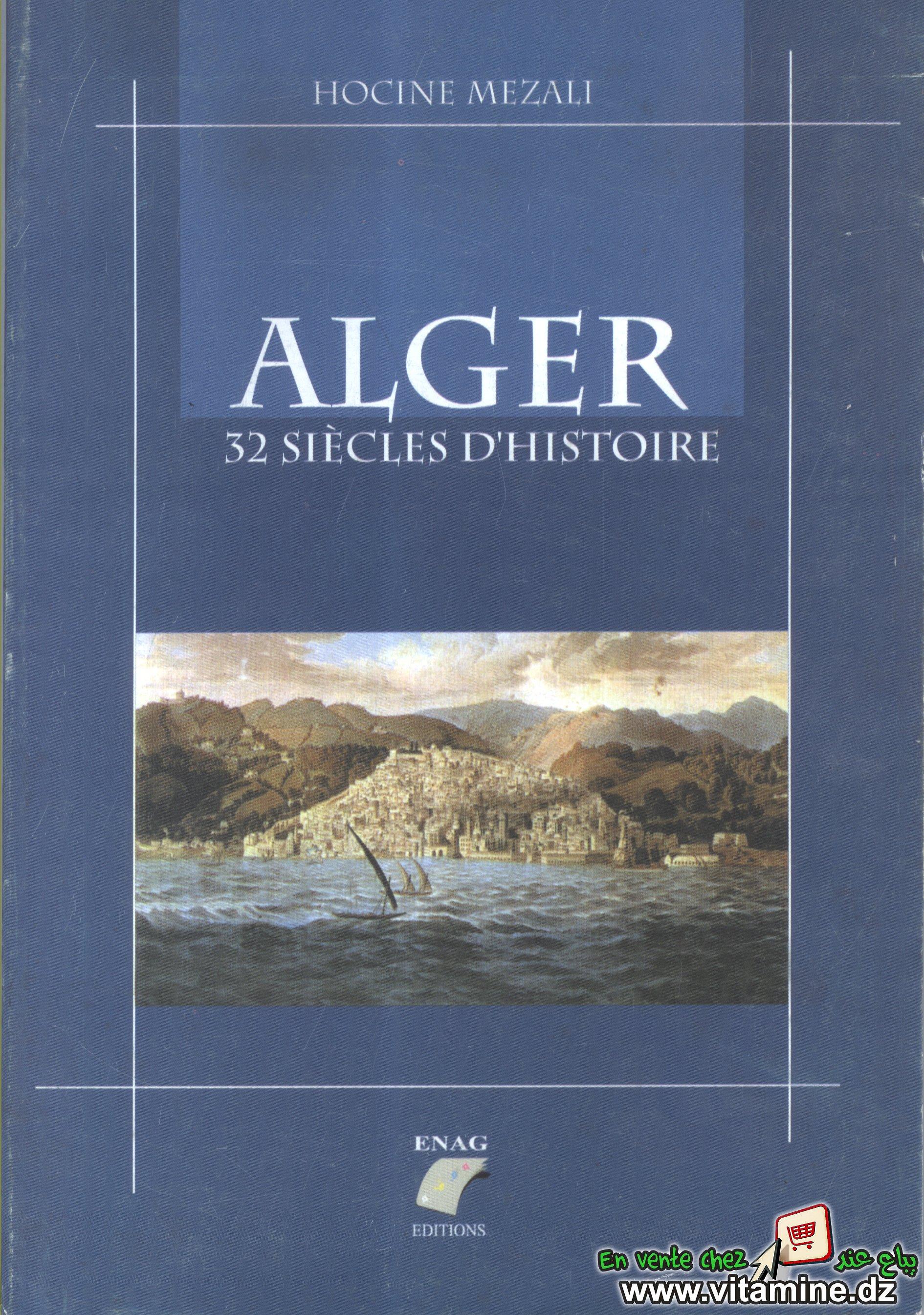 Hocine Mezali - Alger 32 siècles d'histoire