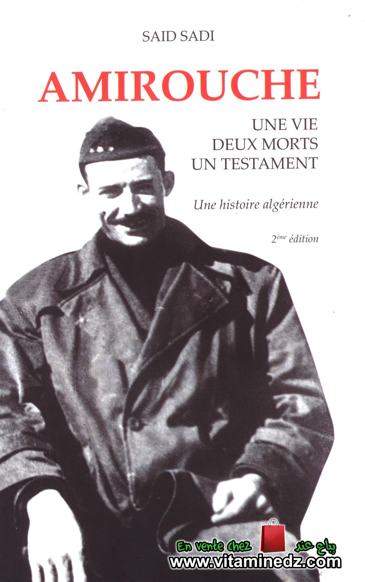 Said Saadi - Amirouche, une vie, deux morts ,un testament