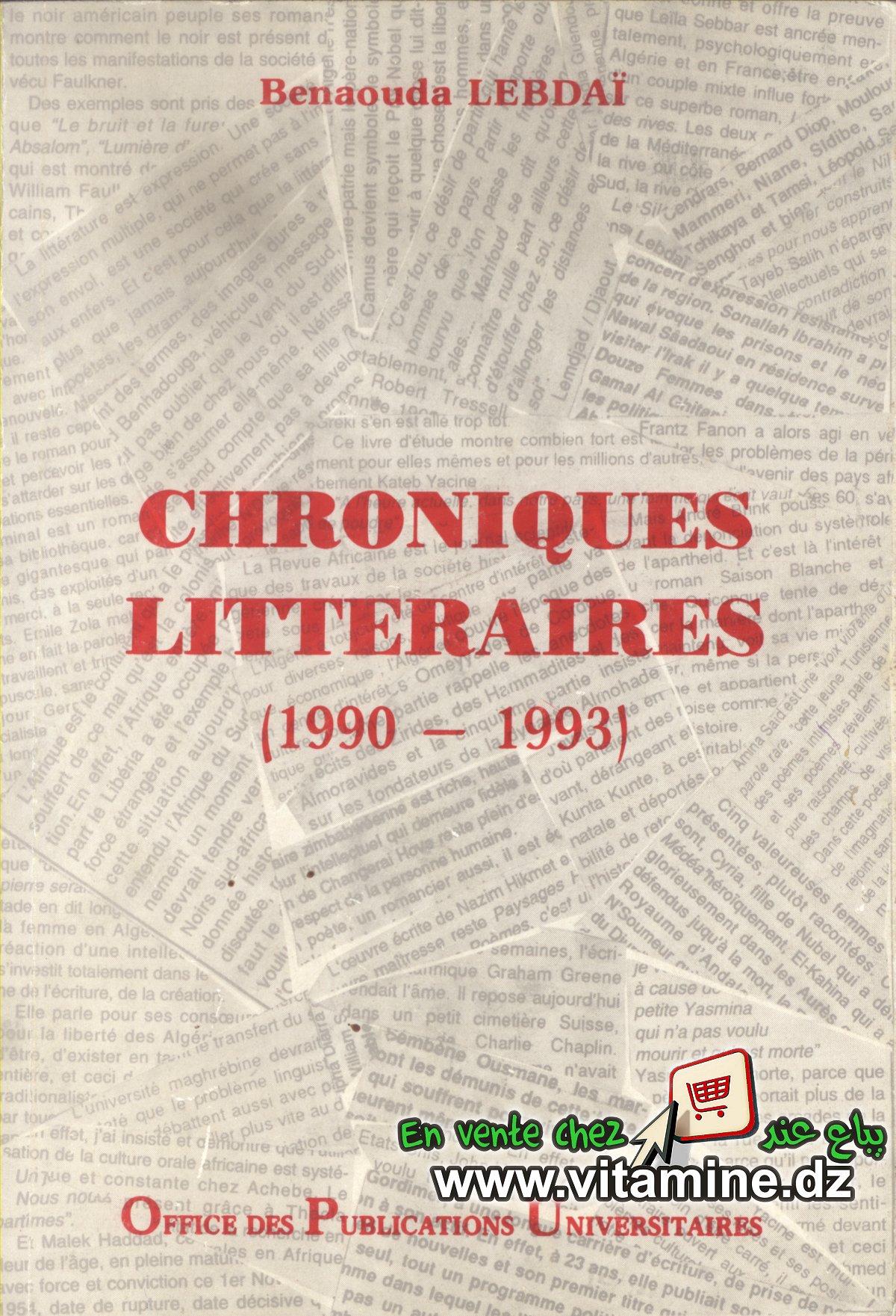 Benaouda Lebdai - Chroniques litteraires (1990 - 1993)