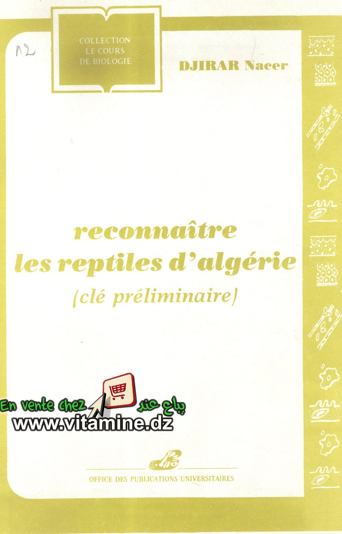 Djirar Nacer - Reconnaître les reptiles d'Algérie (clé préliminaire)