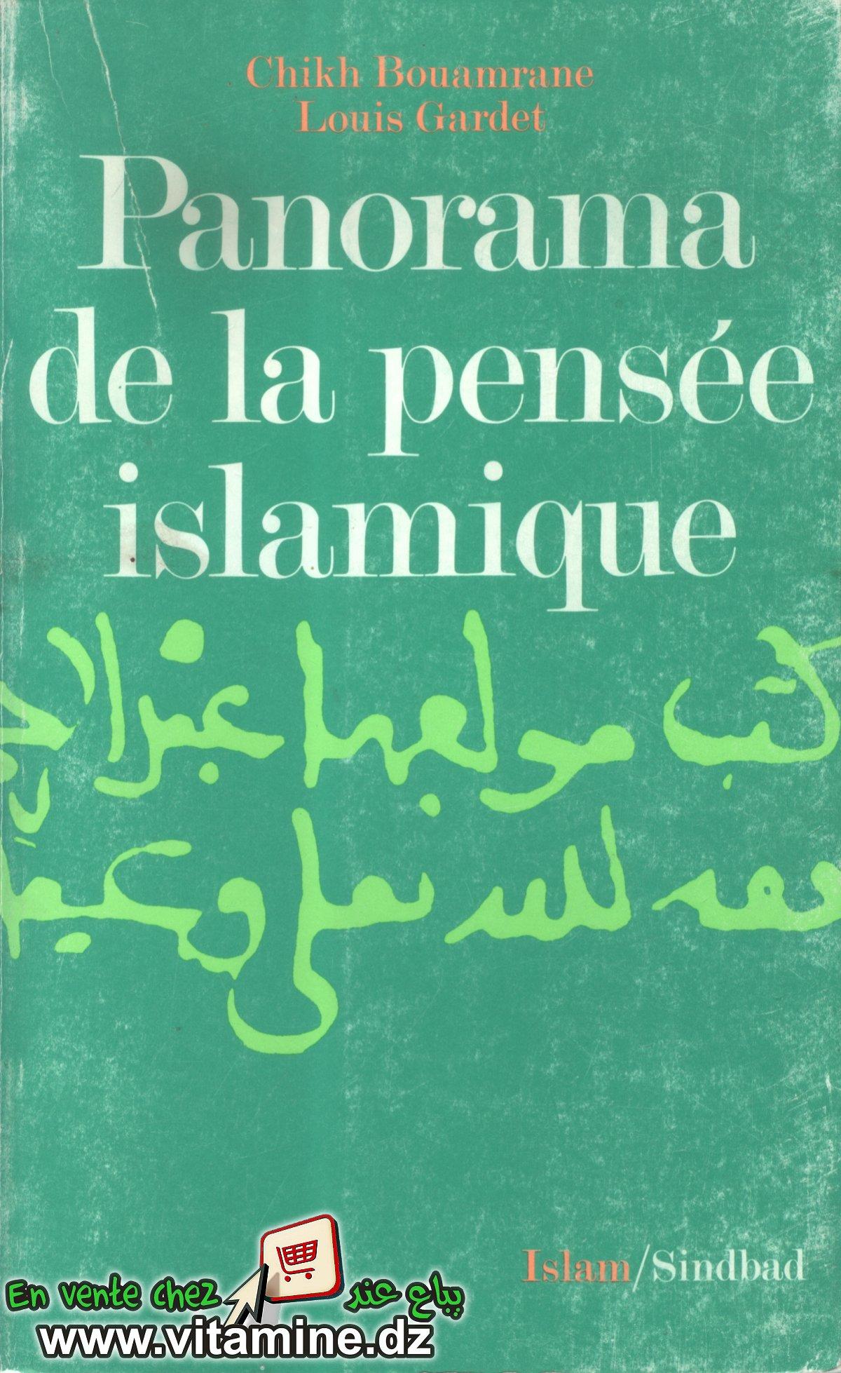 Cheikh Bouamrane et Louis Ggardet - panorama de la pensée islamique