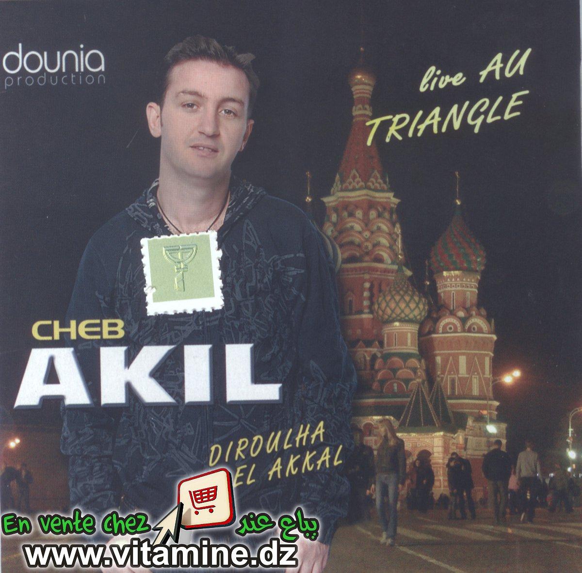 Cheb Akil - Diroulha el akkal (live au triangle)