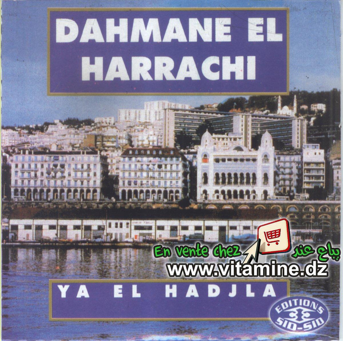 Dahmane El Harrachi - Ya el hadjla