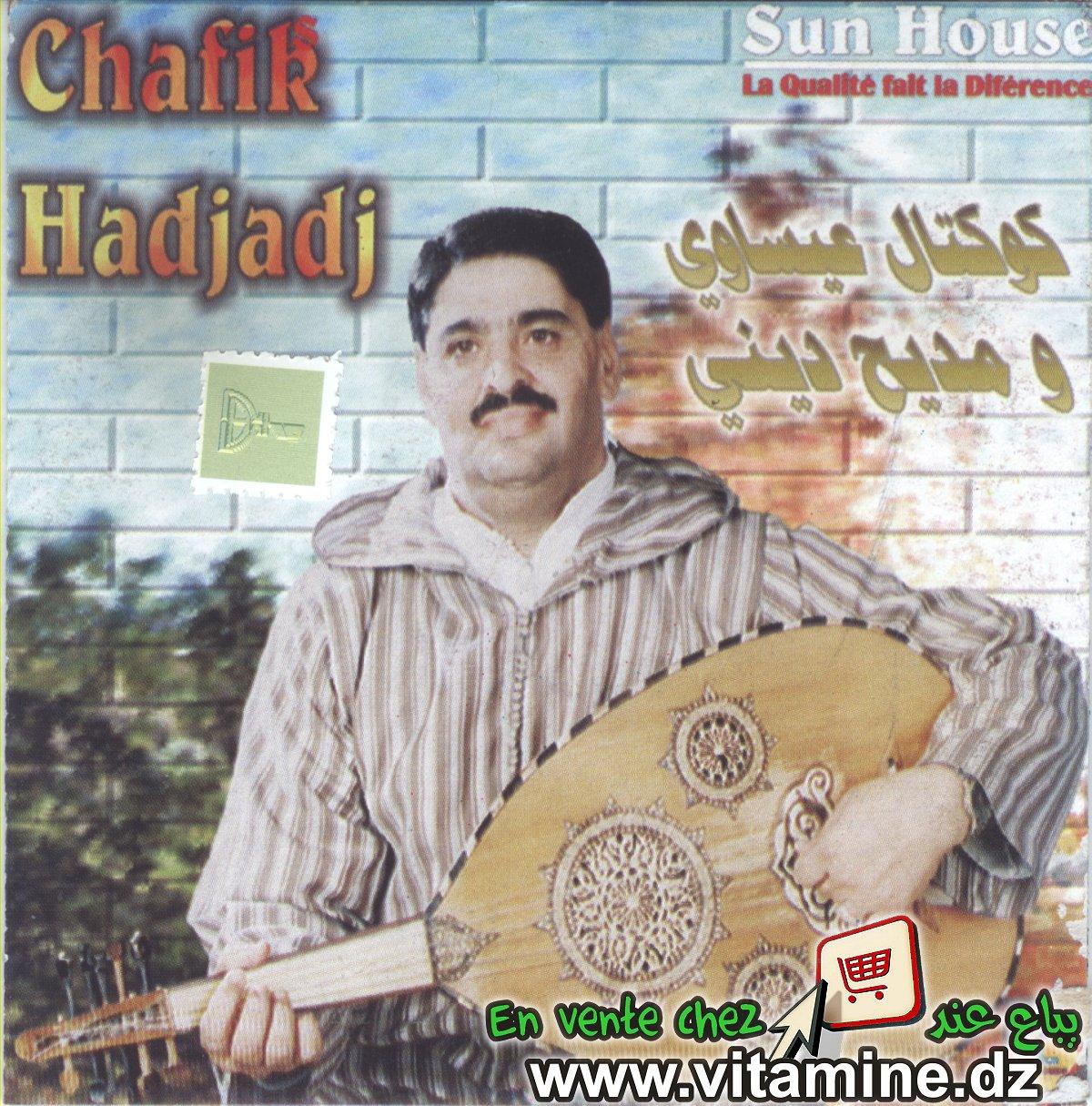 Chafik Hadjadj - Cocktail aissaoui et madih dini