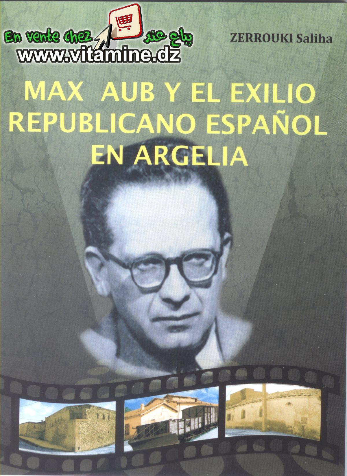 Saliha Zerrouki - Max Aub y El Exilio Republicano Espanol en Argelia