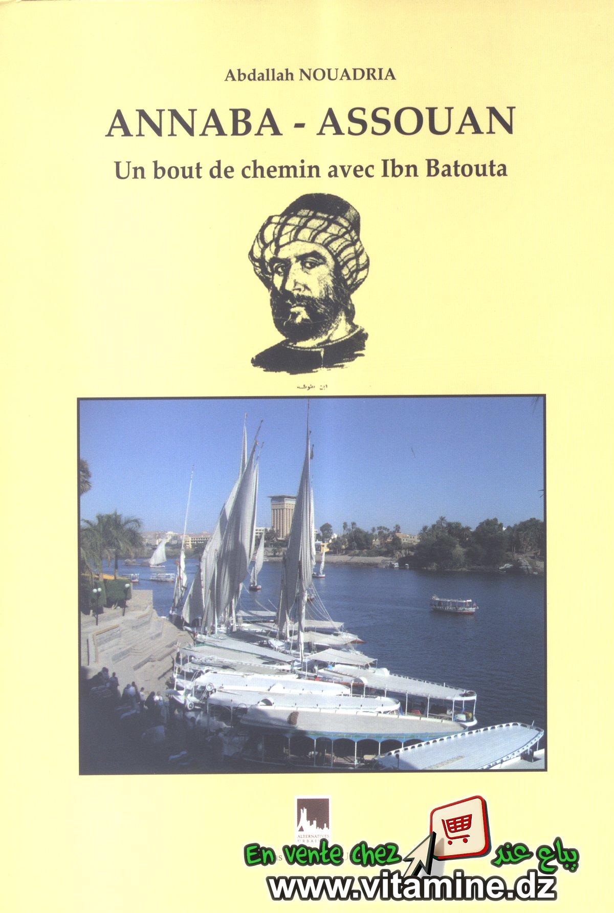 Abdallah Nouadria - Annaba - Assouan Un bout de chemin avec Ibn Batouta