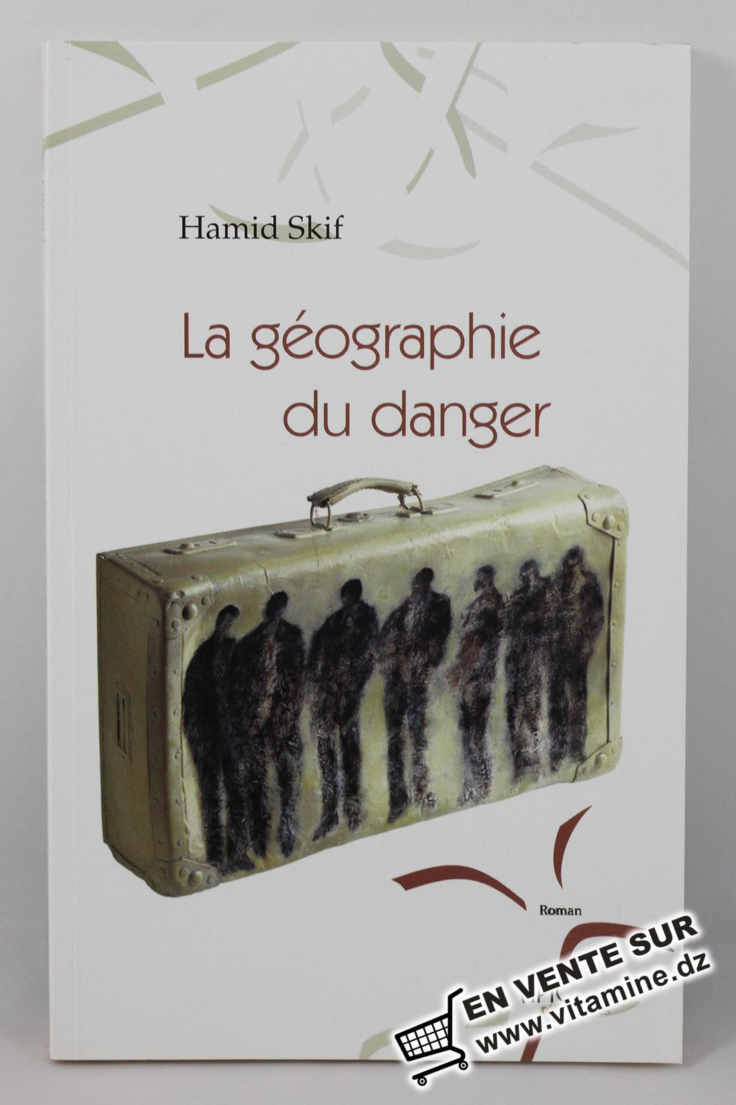 Hamid Skif - La géographie du danger