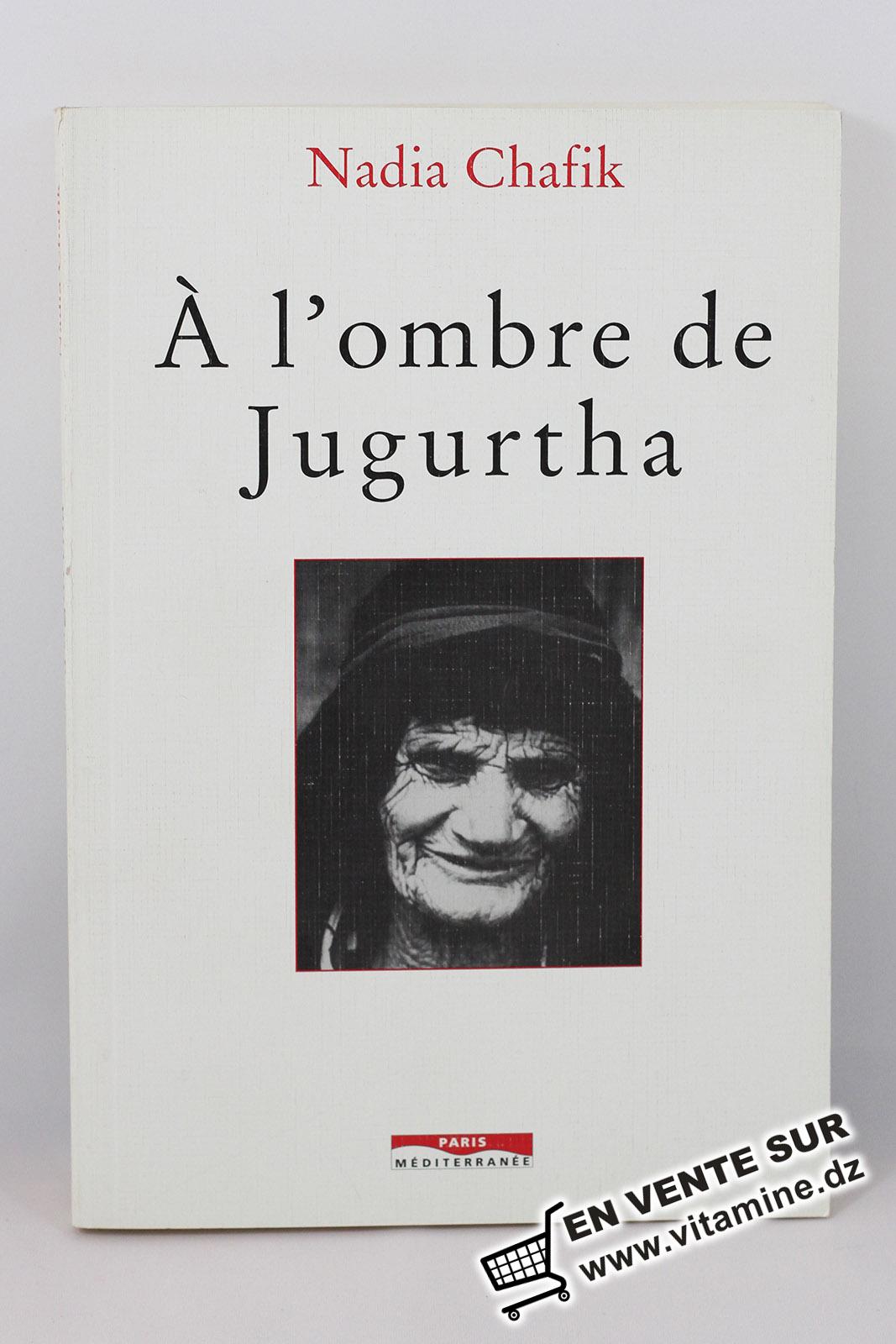 Nadia Chafik - à l'ombre de Jugurtha