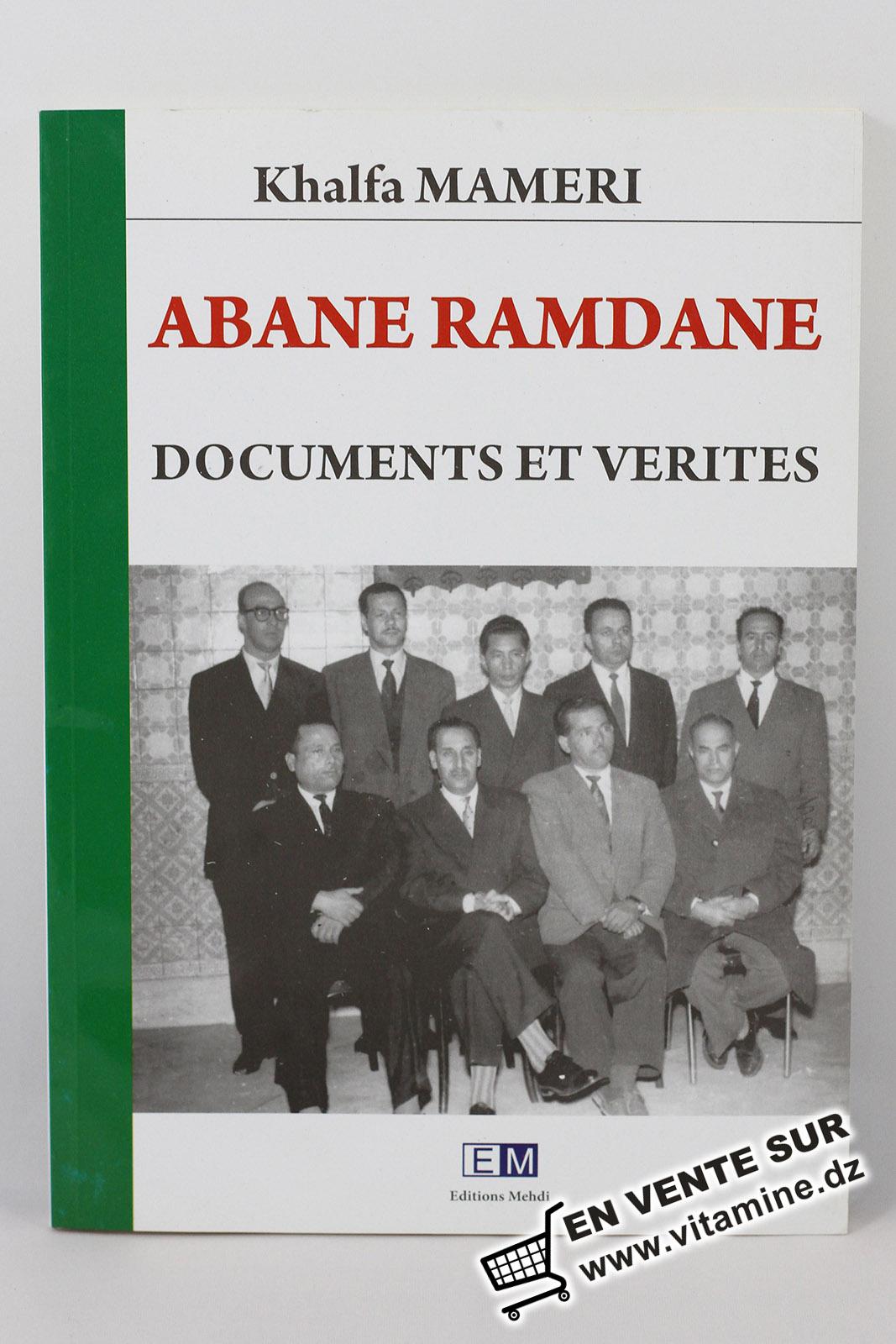 Khalfa MAMERI - ABANE RAMDANE, Documents et vérités