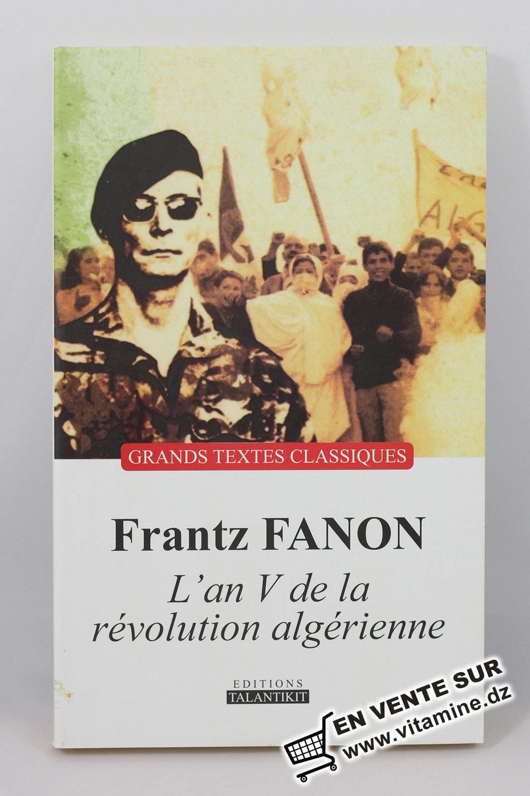 Frantz Fanon - L'an v de la révolution algérienne