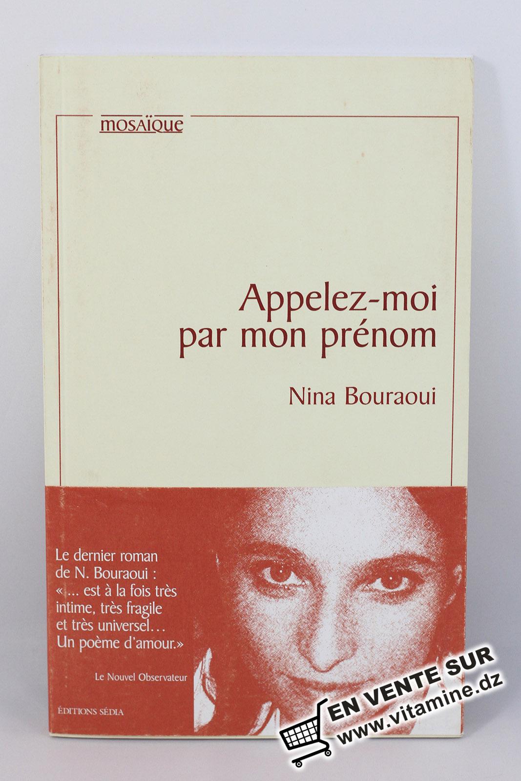 Nina Bouraoui - Appelez-moi par mon prénom