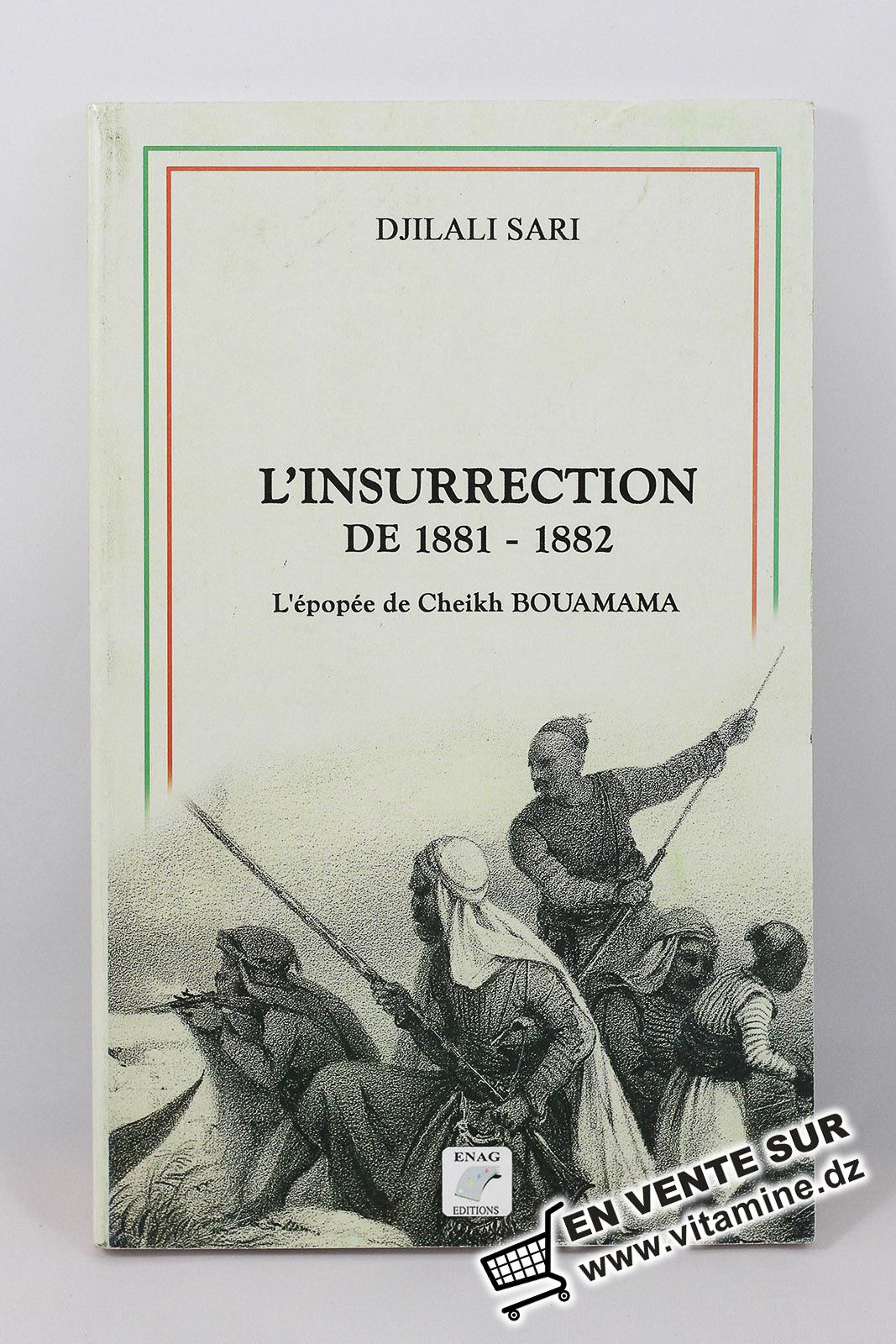 Djilali Sari - l'insurrection de 1881-1882 l'épopée de Cheikh Bouamama