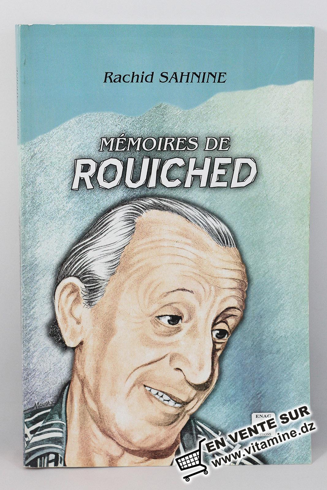 Rachid Sahnine - Mémoires de Rouiched (Un témoignage vivant sur l'Algérie contemporaine)