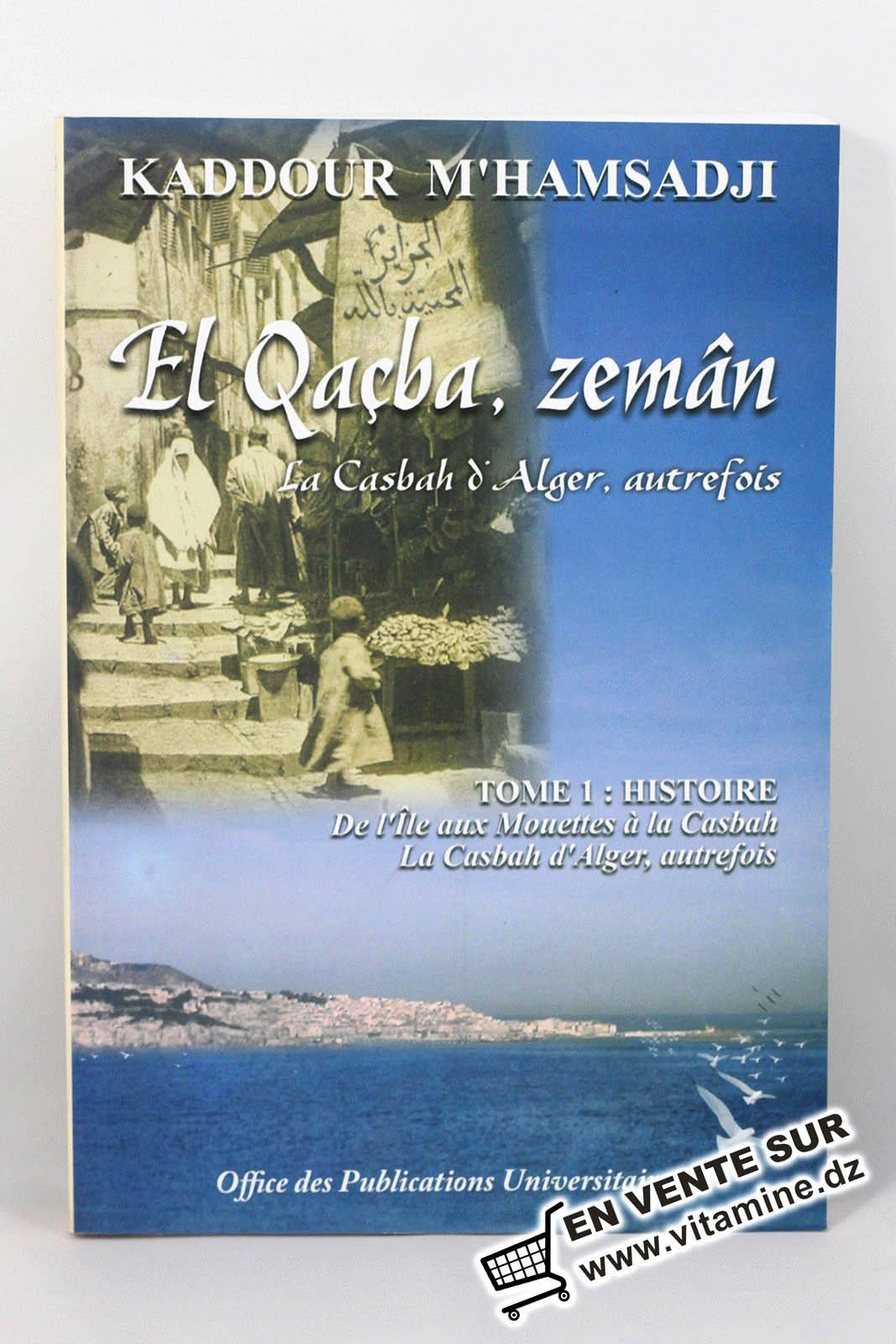 Kaddour M'hamsadji - EL Qaçba, zemân (tome 1) القصبة زمان