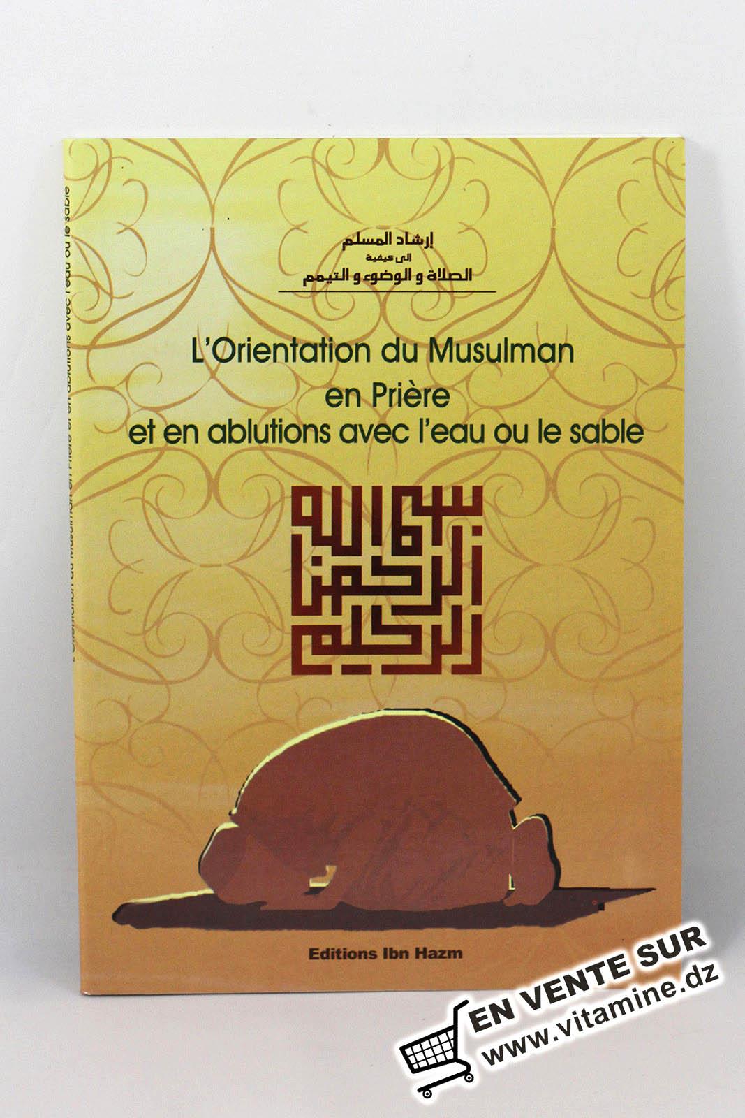 L'Orientation du Musulman en Prière et en Ablution avec l'eau et le sable