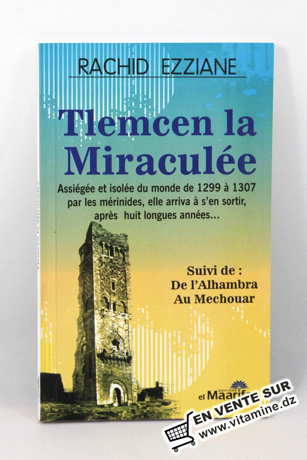 Rachid Ezziane - Tlemcen la Miraculée