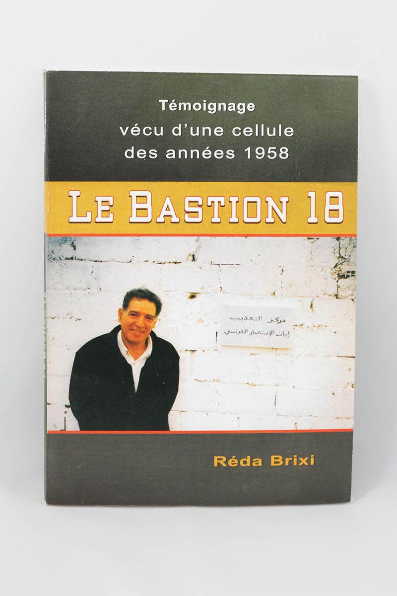 Réda Brixi - Le Bastion 18, Témoignage vécu d'une cellule des années 1958