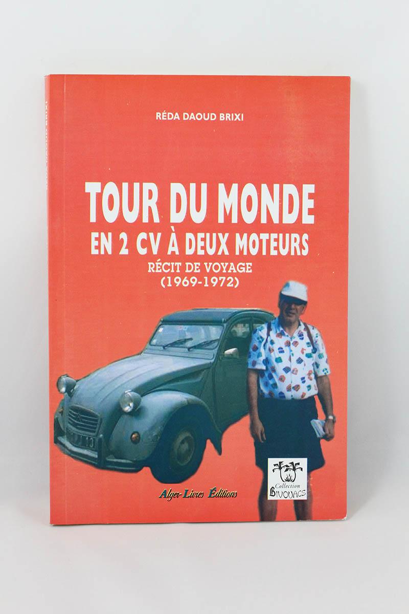 Réda Brixi - Tour du monde en 2 CV à deux moteurs, récit de voyage (1969-1972)