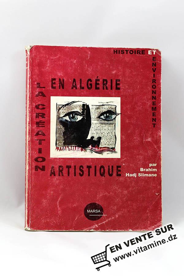 Brahim Hadj Slimane - La création artistique en Algérie