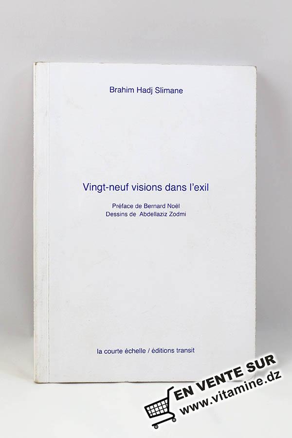 Brahim Hadj Slimane - Vingt-neuf visions dans l'exil